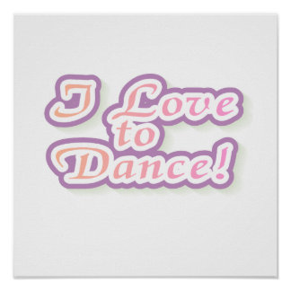 I Love to Dance Tshirts and Gifts Posters