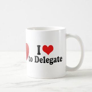I Love to Delegate Coffee Mug