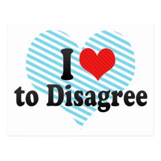 I Love to Disagree Postcard