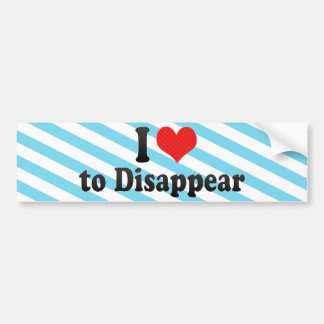 I Love to Disappear Bumper Sticker