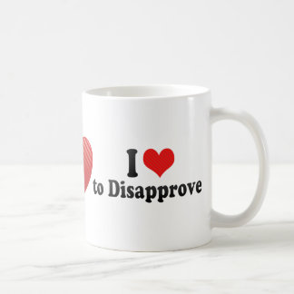 I Love to Disapprove Mugs
