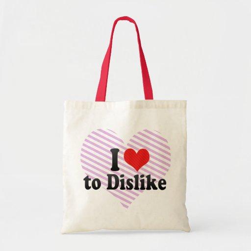 I Love to Dislike Bag