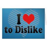 I Love to Dislike Greeting Card