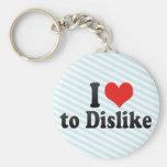 I Love to Dislike Key Chains