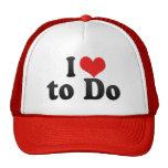 I Love to Do Trucker Hat