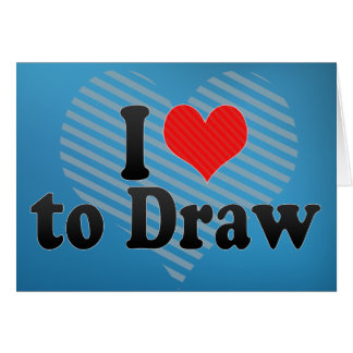 I Love to Draw Card