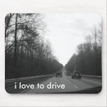 I love to Drive Mouse Pads