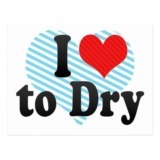 I Love to Dry Postcard