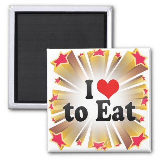 I Love to Eat Magnet