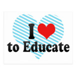 I Love to Educate Postcard