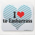 I Love to Embarrass Mousepad