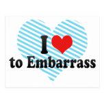 I Love to Embarrass Postcards