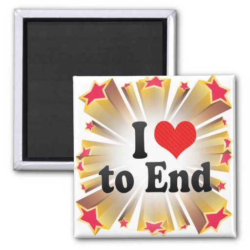 I Love to End Fridge Magnets