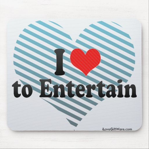 I Love to Entertain Mouse Pad