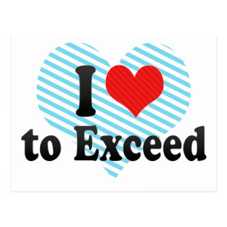 I Love to Exceed Postcard
