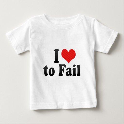 I Love to Fail T Shirt