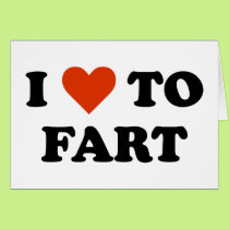 I Love To Fart Card