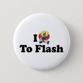 I Love To Flash - Photography Lover Pinback Button