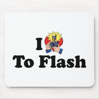 I Love To Flash - Photography Mouse Pad