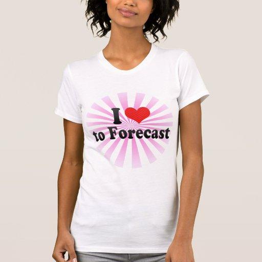 I Love to Forecast T-shirts