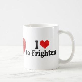 I Love to Frighten Coffee Mugs