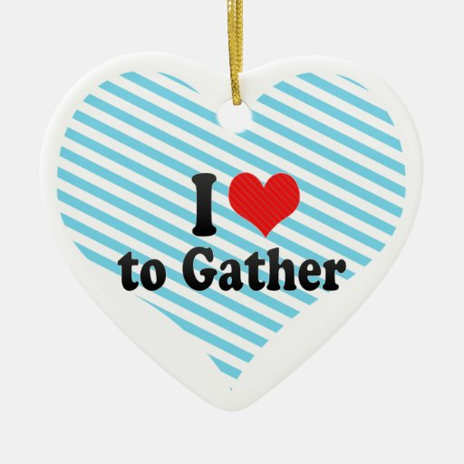 I Love to Gather Christmas Ornament