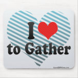 I Love to Gather Mousepads