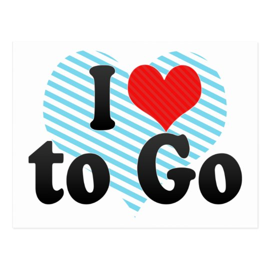 I Love to Go Postcard