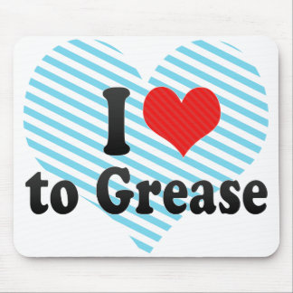 I Love to Grease Mouse Pad