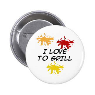 I LOVE TO GRILL PINBACK BUTTON