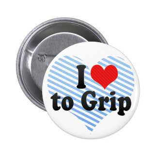 I Love to Grip Pinback Buttons