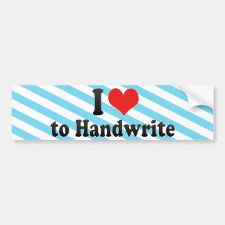 I Love to Handwrite Car Bumper Sticker