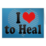 I Love to Heal Card