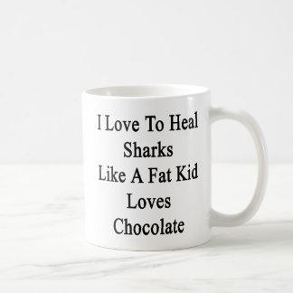 I Love To Heal Sharks Like A Fat Kid Loves Chocola Coffee Mug