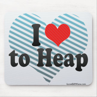 I Love to Heap Mouse Pad