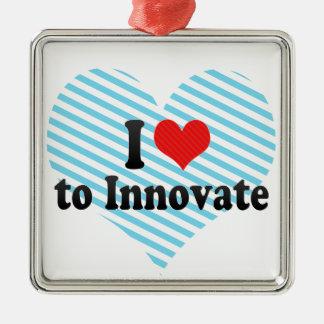 I Love to Innovate Ornament