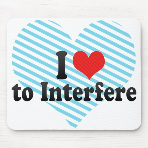 I Love to Interfere Mouse Pad