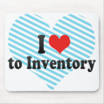 I Love to Inventory Mouse Pad