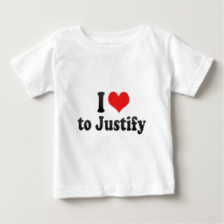 I Love to Justify Baby T-Shirt