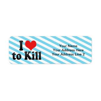 I Love to Kill Return Address Label