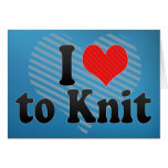 I Love to Knit Greeting Card