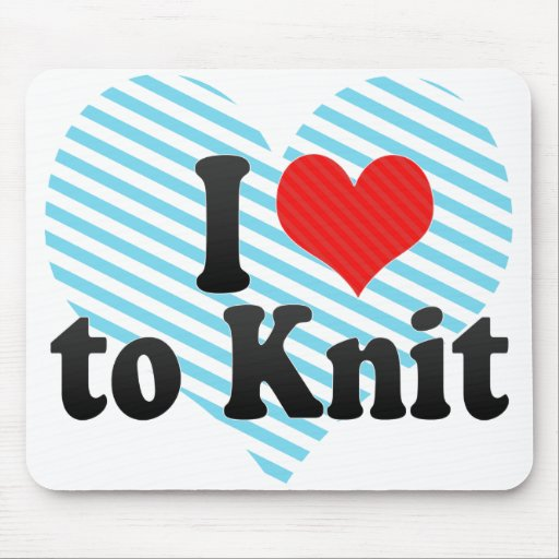I Love to Knit Mousepads