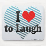 I Love to Laugh Mousepad