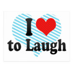 I Love to Laugh Post Card