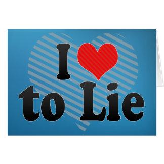 I Love to Lie Card
