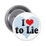 I Love to Lie Pins