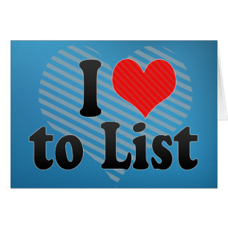 I Love to List Card
