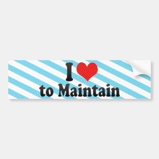 I Love to Maintain Bumper Sticker