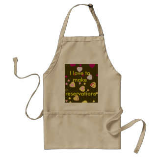 I Love to Make Reservations Adult Apron