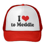 I Love to Meddle Trucker Hat